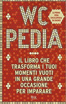 Cover WCpedia. Il libro che trasforma i tuoi momenti vuoti in una grande occasione per imparare: 1