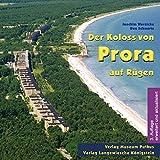 Der Koloss von Prora auf Rügen: gestern – heute – morgen (Die Blauen Bücher)