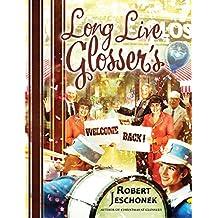 Long Live Glosser's (English Edition)