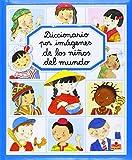 Diccionario por imagenes de los ninos del mundo/ Picture Dictionary of the Children of the World (Diccionario Por Imagenes/ Picture Dictionary)