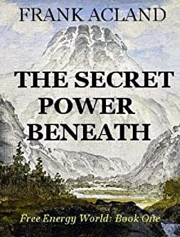 The Secret Power Beneath (English Edition) de [Acland, Frank]