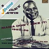 Mama Don't Like It! 1950-1956