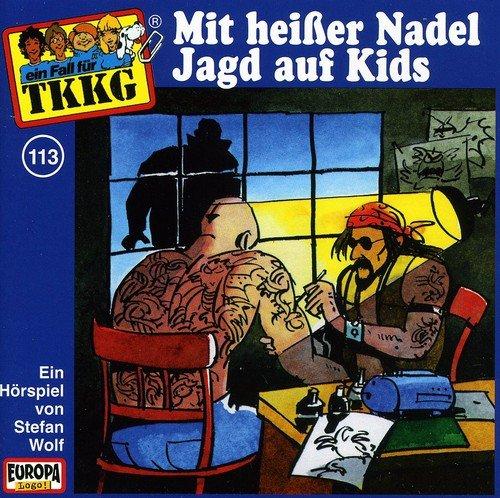 Ein Fall fuer TKKG - Folge 113: Mit heisser Nadel Jagd auf Kids (Nadel-fall)