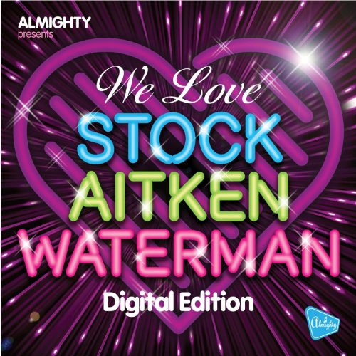 Almighty Presents: We Love Stock Aitken Waterman Volume 1