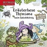 Kräuterhexe Thymiana beim Koboldkönig: Mit duftenden Seiten (Duftbuch) - Jacqueline Kauer, Daniel Kauer
