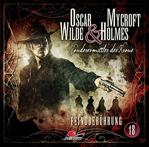 Oscar Wilde & Mycroft Holmes - Folge 18: Feindberührung.