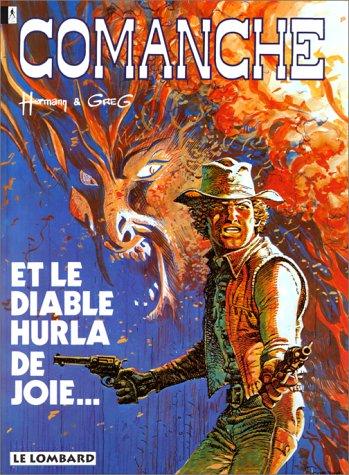 Comanche, tome 9 : Et le Diable hurla de joie...