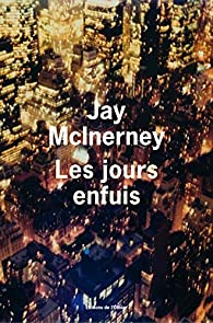 Les jours enfuis par Jay McInerney