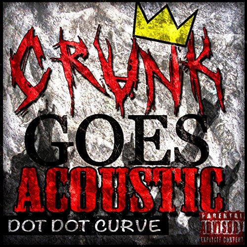 Crunk Goes Acoustic Dot Dot Curve