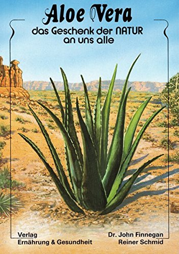 Aloe Vera - das Geschenk der Natur an uns alle - Aloe Vera Gesundheit