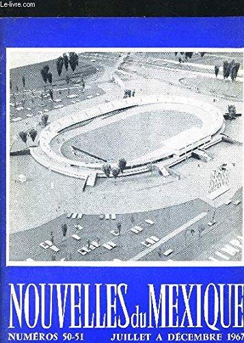 NOUVELLES DU MEXIQUE N°50-51 - Juillet à Décembre 1967 - Justo Sierra / les assurances et l'Etat / l'industrie mexicaine et l'exploration de produits manufacturés / le Plan Chapingo... par COLLECTIF