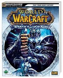 World of Warcraft - Wrath of the Lich King: Der offizielle Strategie-Guide Lösungsbuch