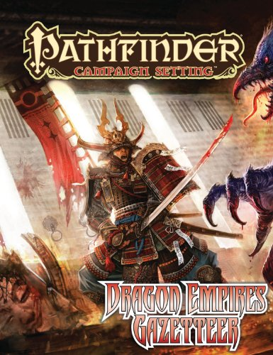 Pathfinder Campaign Setting: Dragon Empires Gazetteer por James Jacobs