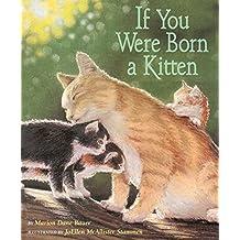 If You Were Born a Kitten