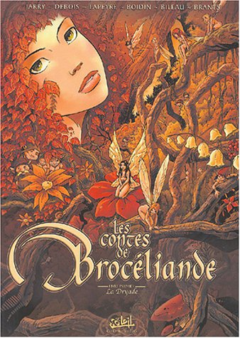 Les Fées de Brocéliande, tome 1 : Les Contes de la Dryade
