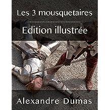 Les Trois Mousquetaires - Édition illustrée (French Edition)