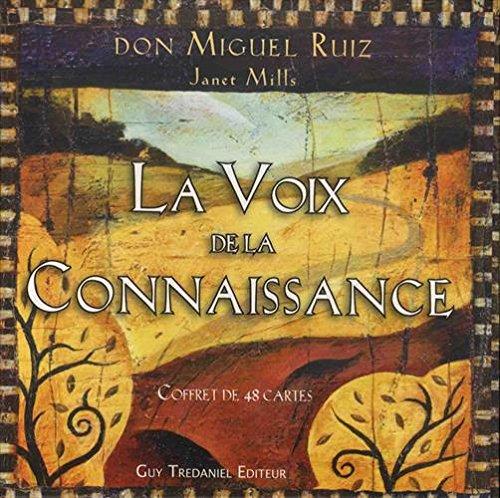 La Voix de la Connaissance - Coffret de 48 cartes par Don Miguel Ruiz, Janet Mills