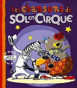 """Afficher """"Les chansons de Sol en cirque"""""""