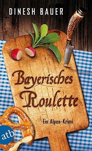 Bauer, Dinesh: Bayerisches Roulette