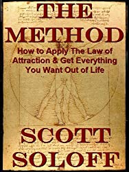 The Method - How To Apply The Law Of Attraction & Get Everything You Want Out Of Life (Law Of Attraction Series Book 1) (English Edition)