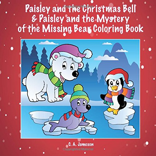 Paisley Bell (Paisley and the Christmas Bell & Paisley and the Mystery of the Missing Bear Coloring Book (Personalized Books for Children))