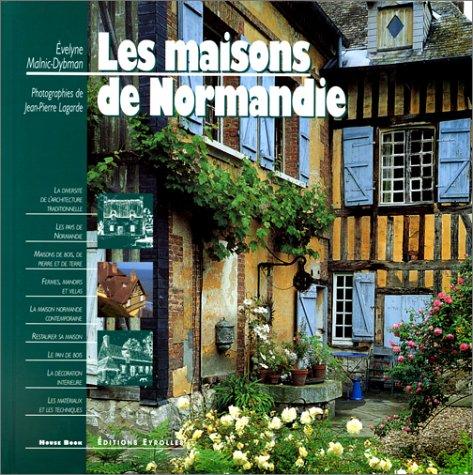 Les maisons de Normandie par Evelyne Malnic-Dybman