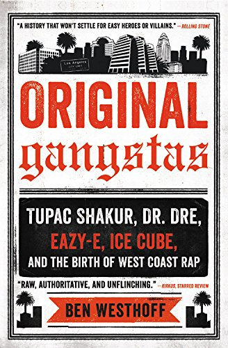 original-gangstas-tupac-shakur-dr-dre-eazy-e-ice-cube-and-the-birth-of-west-coast-rap