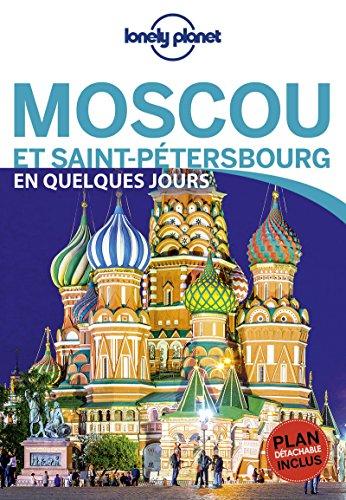 Moscou et Saint-Pétersbourg En quelques jours - 1ed par Planet Lonely
