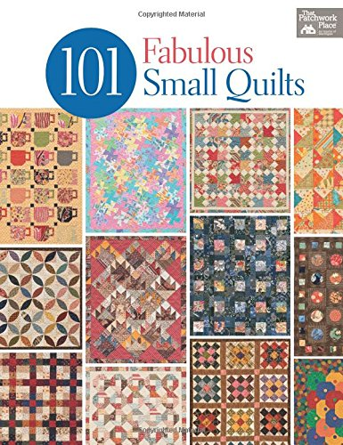 101 Fabulous Small Quilts (That Patchwork Place)