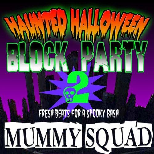 Haunted Halloween Block Party 2 [Clean]