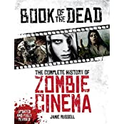 Book of the Dead: The Complete History of Zombie Cinema (Updated & Fully Revised Edition) by Jamie Russell (17-Oct-2014) Paperback