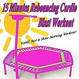 15 Minutes Rebouncing Trampoline Cardio Blast Workout & DJ Mix (World, Rise & Shine Morning...