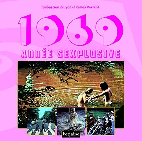 1969, année sexplosive par Sébastien Guyot