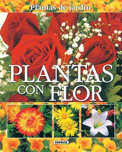 Plantas Con Flor(Plantas De Jardin) (Plantas De Jardín) por Francisco Javier Alonso de la Paz