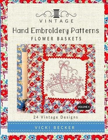 Vintage Hand Embroidery Patterns Flower Baskets: 24 Authentic Vintage Designs