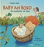 Baby an Bord. Die Geschichte von Mose - Thommie Bayer