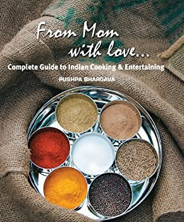 From Mom with love...: Complete Guide to Indian Cooking and Entertaining von [Bhargava, Pushpa]