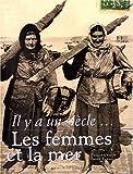 Il y a un siècle... - Les femmes et la mer