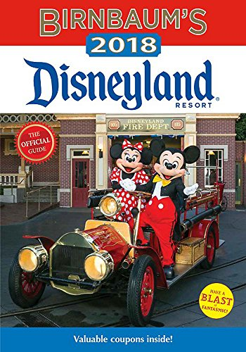 Birnbaum's 2018 Disneyland Resort: The Official Guide (Birnbaum Guides) (Wellness Essen Ca)
