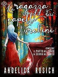 La ragazza dai capelli turchini, Romanzo rosa fantasy: Una romantica storia d'amore e avventura, paranormal romance italiano