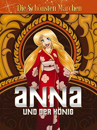 Anna und der König - Die schönsten Märchen