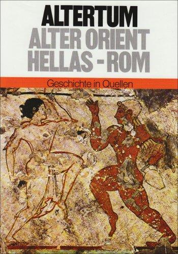 Geschichte in Quellen/Altertum: Alter Orient - Hellas - Rom