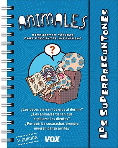 Los Superpreguntones / Los Animales (Vox - Infantil / Juvenil - Castellano - A Partir De 5/6 Años - Los Superpreguntones) por Larousse Editorial
