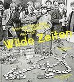 Wilde Zeiten: Hamburg-Fotografien von Günter Zint 1965-1989