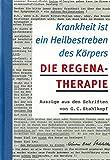 Krankheit ist ein Heilbestreben des Körpers - Die Regena-Therapie: Auszüge aus den Schriften von G.C. Stahlkopf. Zusammengestellt von Beate Ziyal, kommentiert von Dr. med. Ursula Andrien