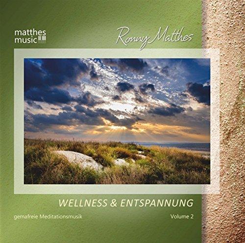 Wellness & Entspannung, Vol. 2: Gemafreie Meditations- & Entspannungsmusik (inkl. Einschlafhilfe für Babys & Tiefenentspannung)