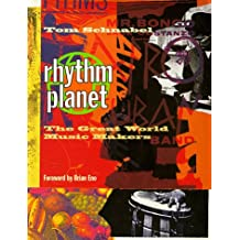 Rhythm Planet: The Great World Music Makers
