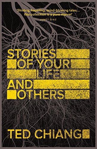 Stories Of Your Life And Others por Ted Chiang