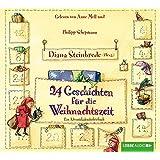 24 Geschichten für die Weihnachtszeit: Ein Adventskalenderhörbuch.