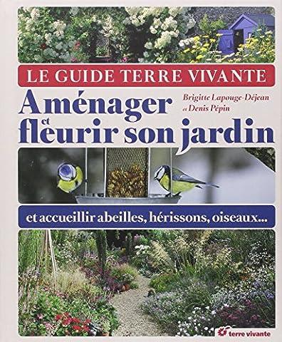 Le guide Terre Vivante : Aménager et fleurir son jardin